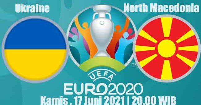 Prediksi Bola Ukraine vs North Macedonia 17 Juni 2021
