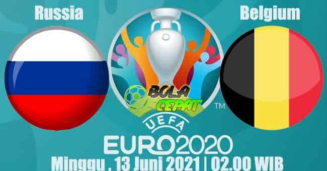 Prediksi Bola Russia VS Belgium 13 Juni 2021