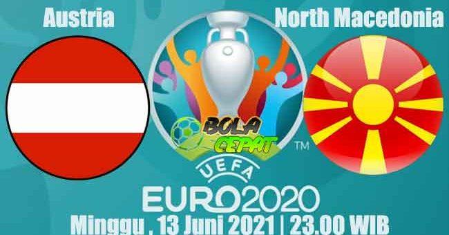 Prediksi Bola Austria VS North Macedonia 13 Juni 2021
