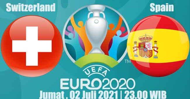 Prediksi Bola Switzerland vs Spain 02 Juli 2021